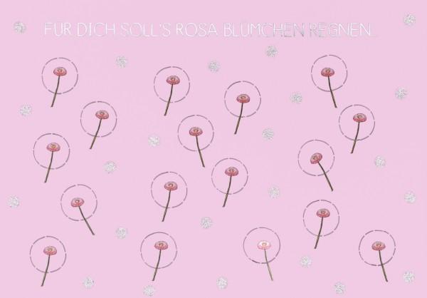 Postkarte: Für Dich soll' s rosa Blümchen regnen...